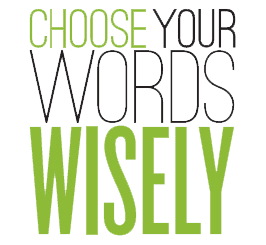 Choose your words wisely - clear communications